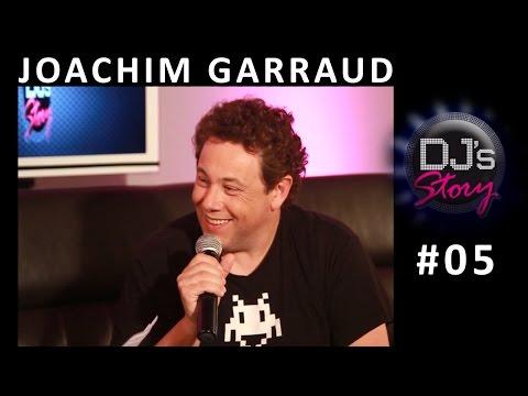 Joachim Garraud - DJ Producteur Comment faire? - Dj's Story #05