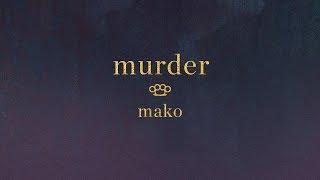 Mako - Murder [Ultra Music]
