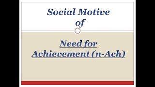 Psychology: Social Motive of Achievement/ Need for Achievement
