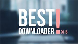 The Best Free Alternative To IDM | Best Downloader | 2015