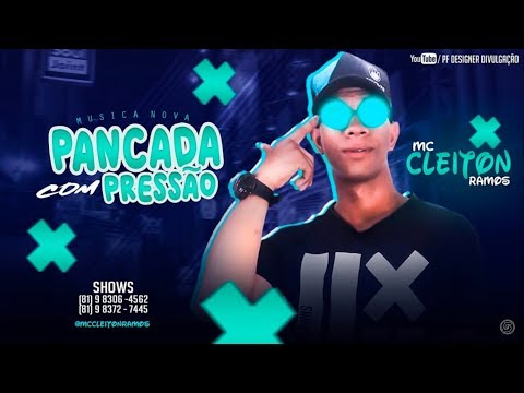 🔵 MC CLEITON RAMOS - PANCADA COM PRESSÃO - CLIPE OFICIAL