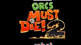 Orcs Must Die 2 Coop LP Part 2  - The Tunnels of Orcish Demise
