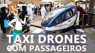 Taxi drones com passageiros - ep#35