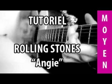 Angie - Rolling Stones - Tuto Guitare