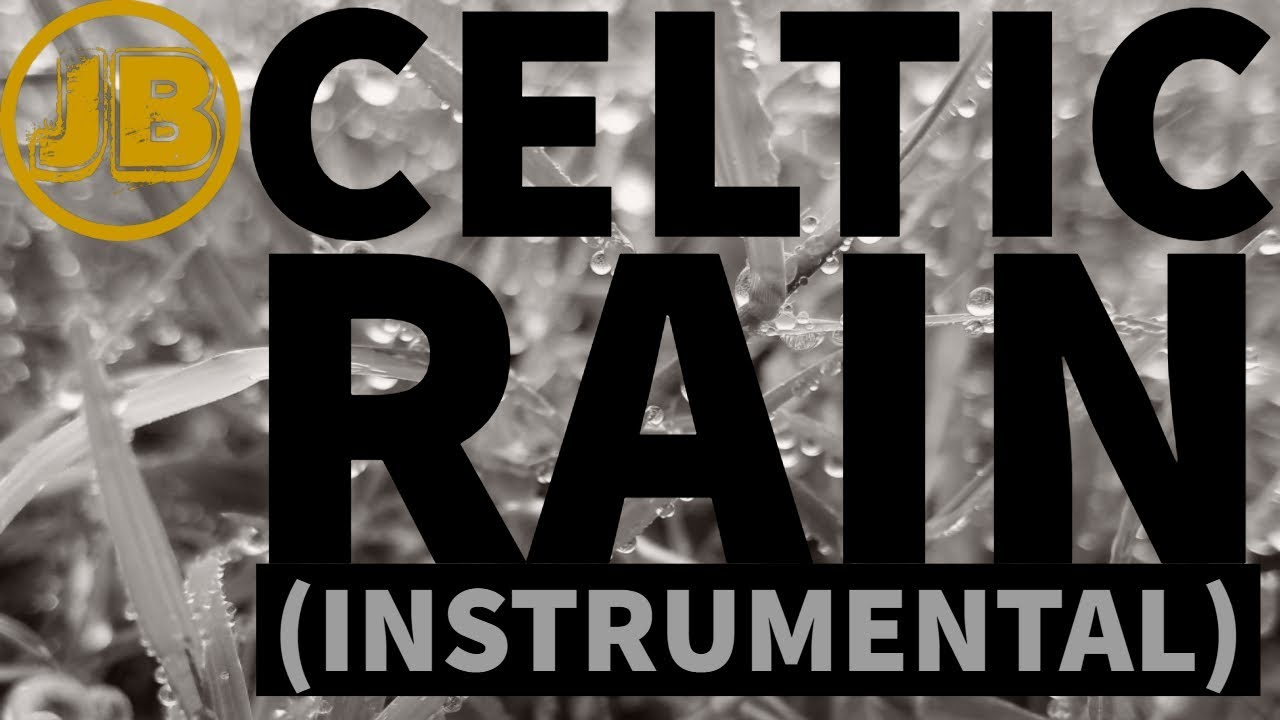 Celtic Rain Instrumental Relaxing Music Free To Use In Youtube Videos Youtube