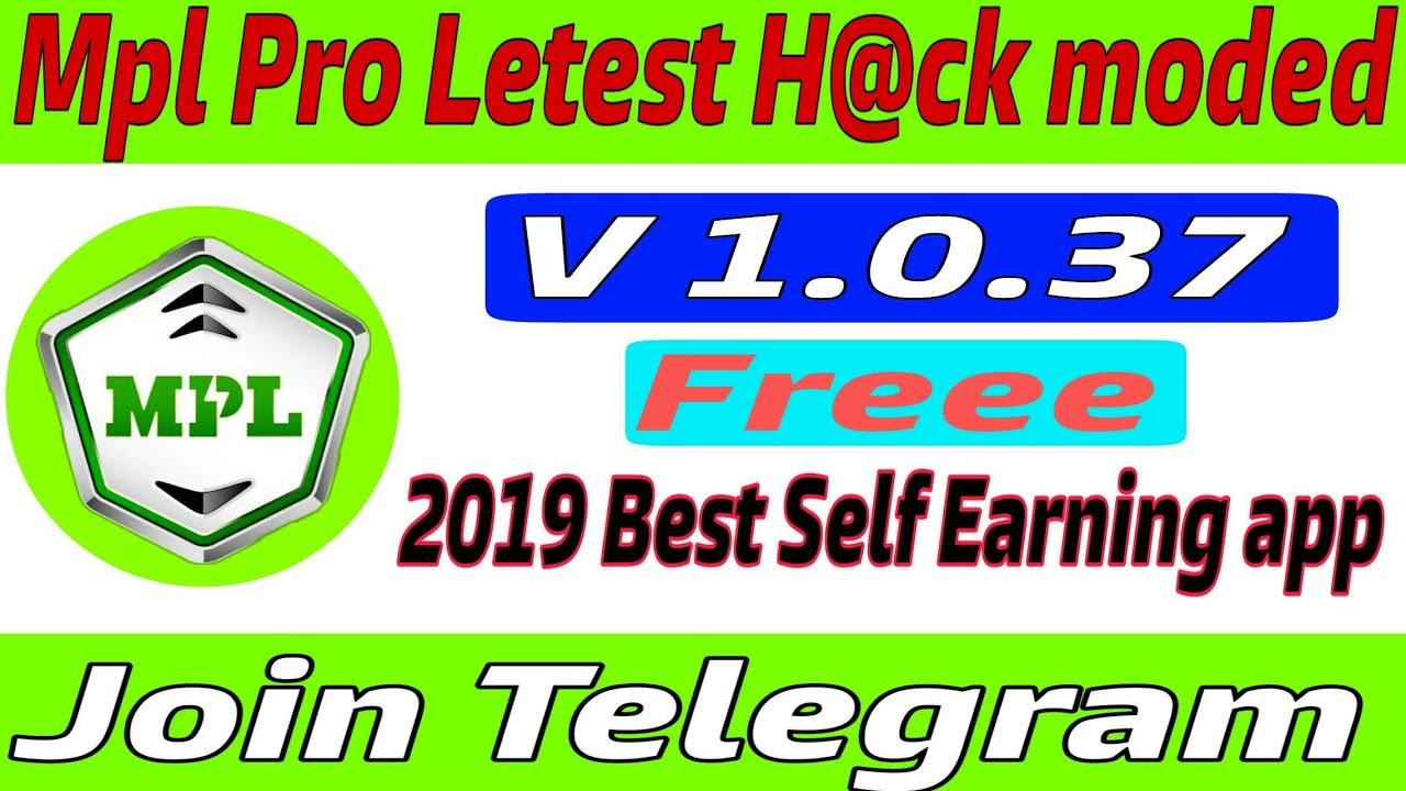 Mpl mod apk 1 0 37 || join telegram || new self earning aplication 2019