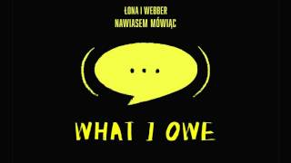 Łona i Webber - What I Owe