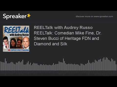 REELTalk: Comedian Mike Fine, Dr. Steven Bucci of Heritage FDN and Diamond and Silk