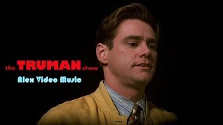 The Truman Show [Alex Video Music Tribute To The Truman Show]