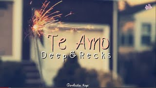 Te Amo - Deep & Recks - (Remix)