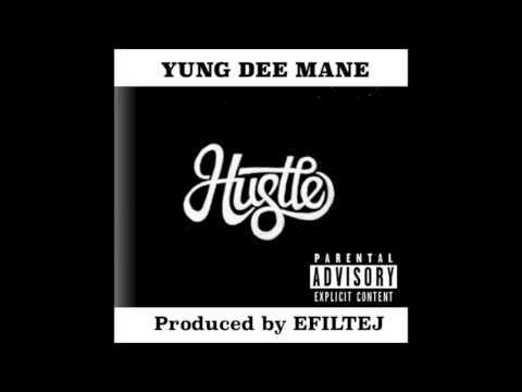 HU$TLE - Yung Dee Mane ( Prod. By Efiltej)