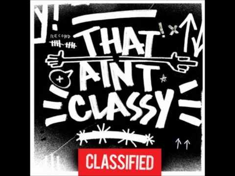 Classified-that ain't classy\lyrics in description