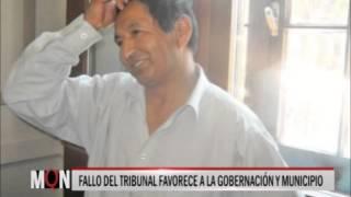 28/07/2015-19:09-FALLO DEL TRIBUNAL FAVORECE A LA GOBERNACIÓN Y MUNICIPIO