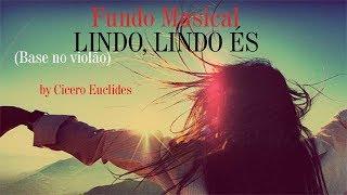 Fundo Musical Base No Violão Lindo és [Beauty Beauty] Para Pregação E Oração By Cicero Euclides