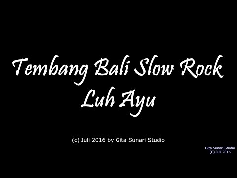 Tembang Bali Slow Rock Luh Ayu
