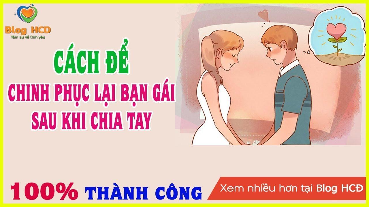 Cách để Chinh phục lại bạn gái sau khi chia tay! Bạn sẽ làm được! | Blog HCĐ ✔