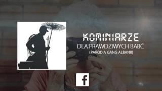Kominiarze - Dla Prawdziwych Babć (PARODIA GANG ALBANII)