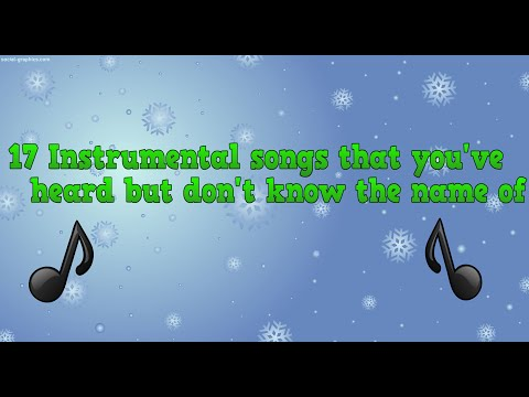 17 Instrumental Songs that you've heard but don't know the name of!