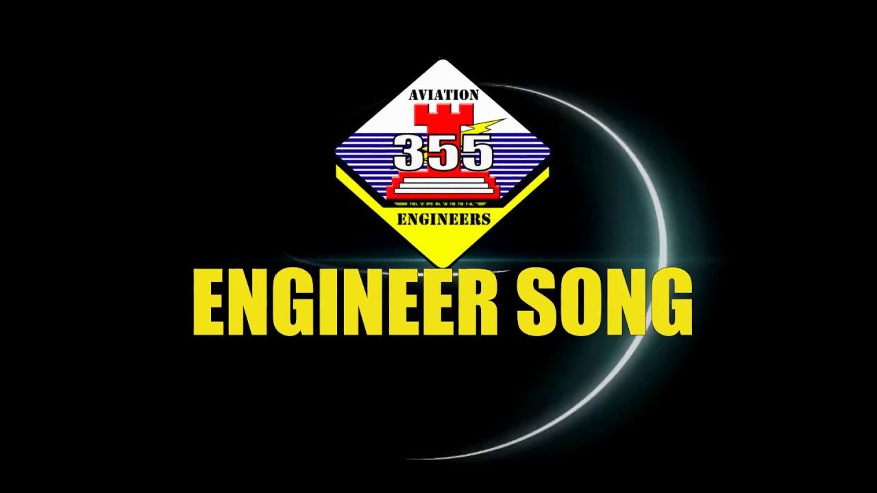 engineer essayons song