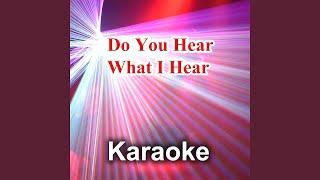 Do You Hear What I Hear Do You Hear What I Hear (Karaoke Version Instrumental) (Originally...