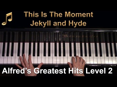 This Is The Moment (Jekyll & Hyde) (Intermediate Piano Solo)