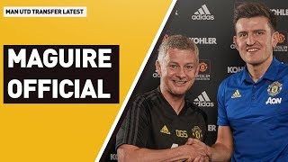 Official: Harry Maguire Signs  For Man Utd | Transfer Latest
