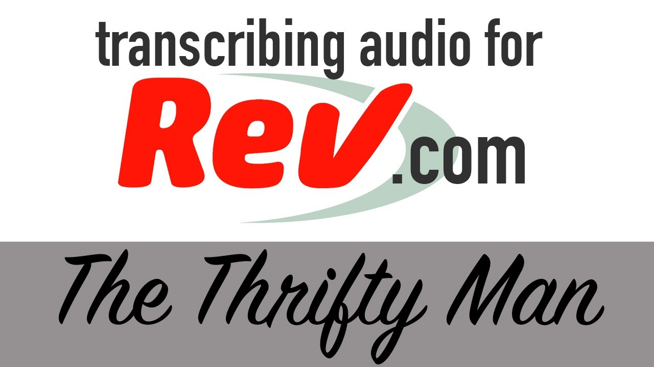 Transcribing Audio for Rev com: What It's Like!