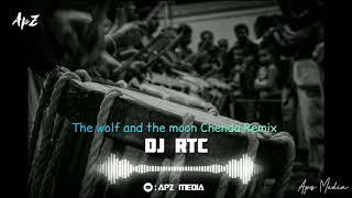 Chenda Remix | The Wolf and the Moon | DJ RTC | Chenda Melam Remix | Chenda English Song | Chenda