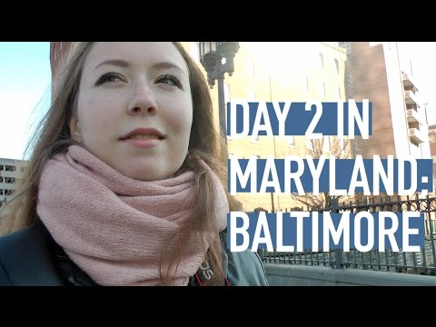 Day 2 in Maryland: Baltimore