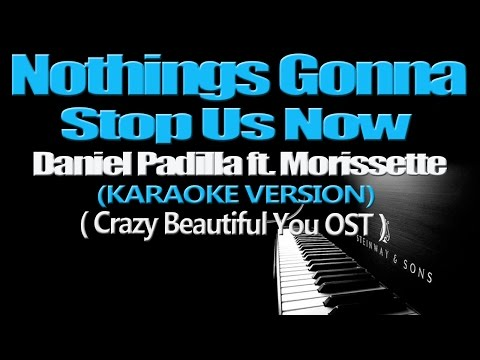 NOTHINGS GONNA STOP US NOW - Daniel Padilla ft. Morissette (