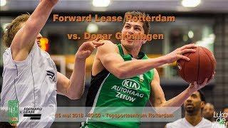 Forward Lease Rotterdam - Donar Groningen Play Off 15 mei 2018