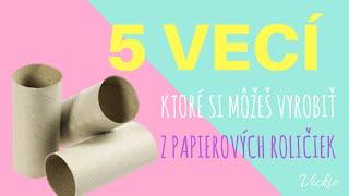 5 VECÍ, ktoré si môžeš vyrobiť z papierových roličiek