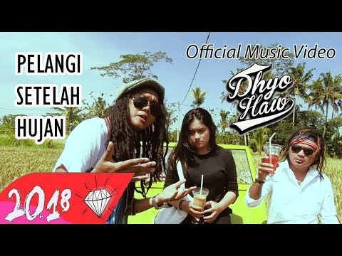 DHYO HAW - PELANGI SETELAH HUJAN (Official Music Video HD) New Album #Relaxdiatasperutbumi