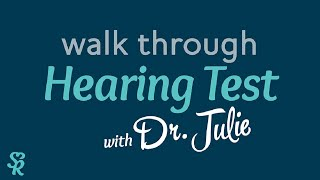 Hearing Test Walkthrough with Dr. Julie