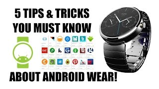 5 Tips & Tricks You Must Know For Android Wear