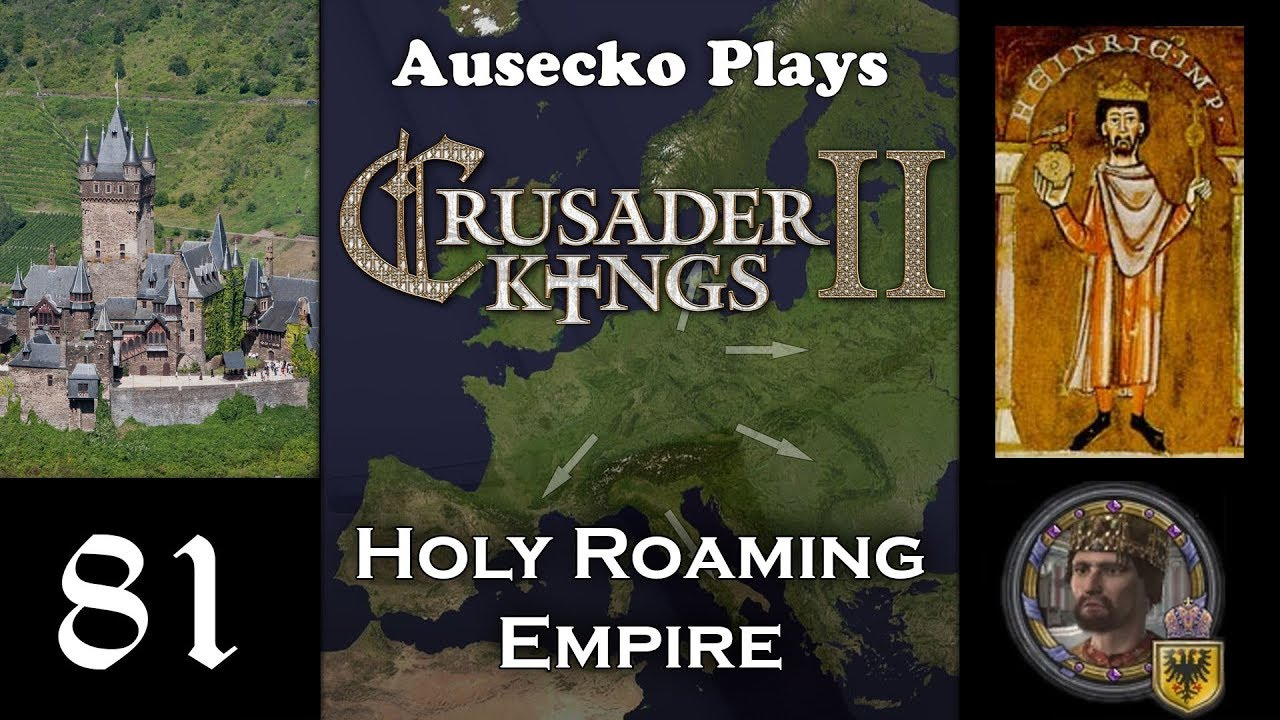 Ck2 Holy Roaming Empire 81 Revenge For The Viceroyalty Bungle