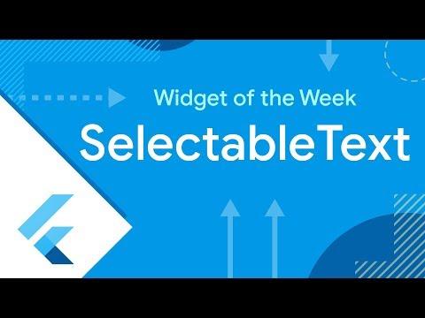 SelectableText (Flutter Widget of the Week)
