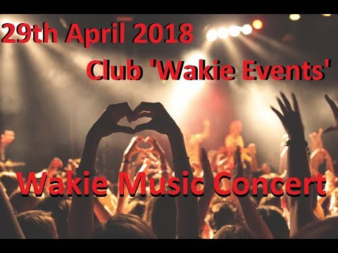 Wakie Music Concert - 29 April 2018, 'Wakie Events' club