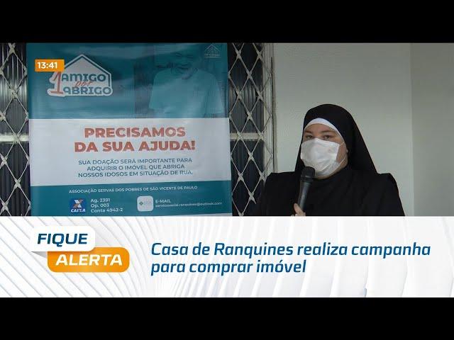 Casa de Ranquines realiza campanha para comprar imóvel
