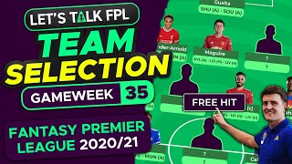 FPL Team Selection TRIPLE Gameweek 35 | FREE HIT REVEAL(S) | Fantasy Premier League Tips 2020/21