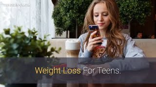 Weight Loss For Teens.