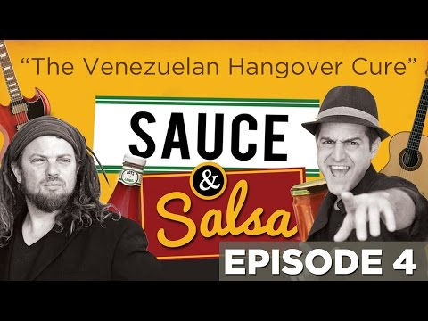 "Sauce & Salsa - Episode 4 ""The Venezuelan Hangover Cure"""