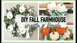 DIY FALL WREATH & FLORAL ARRANGEMENTS | FALL FARMHOUSE DECORATE WITH ME 2019