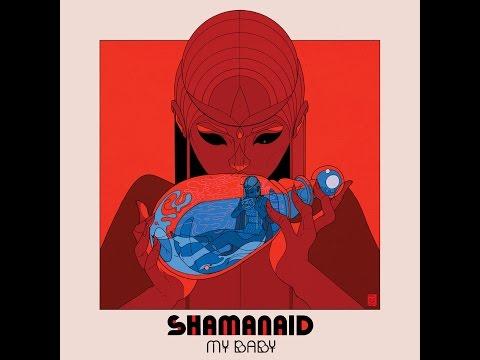 """MY BABY """"Shamanaid"""" Full Album Stream"""