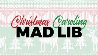 Christmas Caroling Mad Lib