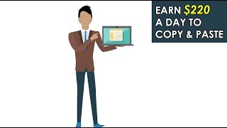 Earn $220 A Day To Copy & Paste (Make Money Online)