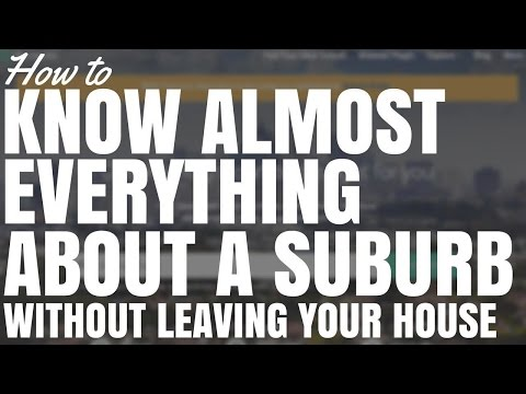 How To Know Almost Everything About A Suburb (Without Leaving Your House)
