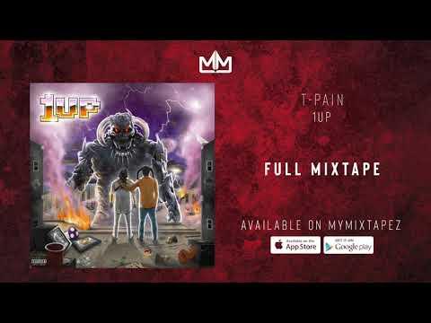 T Pain – 1UP (FULL MIXTAPE)