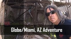 Globe/Miami, Arizona Abandoned Buildings