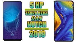 Download 5 HP TANPA BAZEL DAN NOTCH TAHUN 2019 || HP masa depankah? Mp3 and Videos
